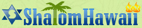 Welcome to ShalomHawaii.com ::